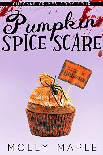 Pumpkin Spice Scare: A Small Town Cupcake Cozy Mystery (Cupcake Crimes Series Book 4) by [Molly Maple]