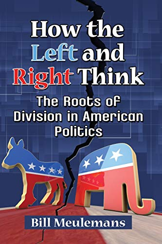 How the Left and Right Think: The Roots of Division in American Politics