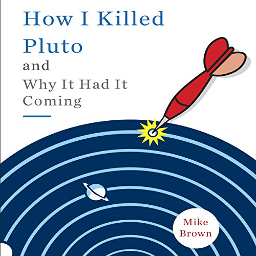 How I Killed Pluto and Why It Had It Coming Titelbild