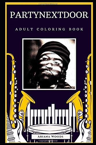 PartyNextDoor Adult Coloring Book: Fun Anti-Stress Coloring Book for Adults (PartyNextDoor Books)