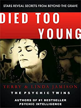 Died Too Young: Stars Reveal Secrets From Beyond the Grave by [Terry and Linda Jamison, Janet Boyer]
