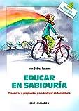 Educar en Sabiduria: Dinámicas y propuestas para trabajar en Secundaria: 150 (Materiales para educadores)