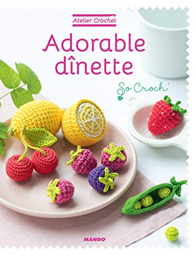 Adorable dînette (Atelier crochet)