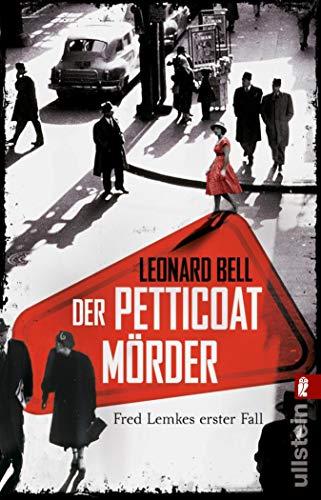 Buchseite und Rezensionen zu 'Der Petticoat-Mörder: Fred Lemkes erster Fall (Lemke-von Stain-Serie 1)' von Leonard Bell