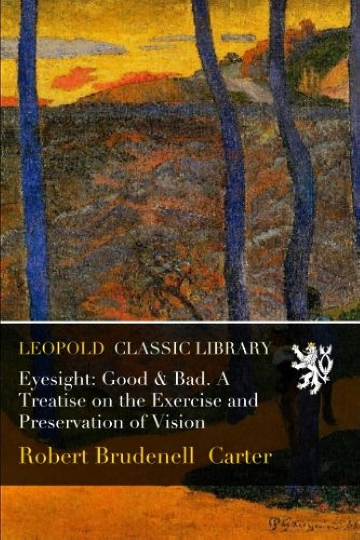 同様のハック細胞Eyesight: Good & Bad. A Treatise on the Exercise and Preservation of Vision