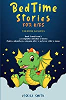 Bedtime Stories For Kids: this book includes: Book 1 and Book 2: A complete collection of stories (fairies, adventures, unicorns, etc.) to put your child to sleep.