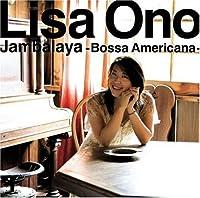 Jambalaya: Bossa Americana by Lisa Ono (2006-07-12)