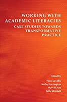 Working With Academic Literacies: Case Studies Towards Transformative Practice (Perspectives on Writing)