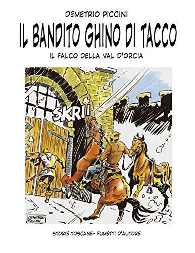 IL BANDITO GHINO DI TACCO: IL FALCO DELLA VAL D'ORCIA