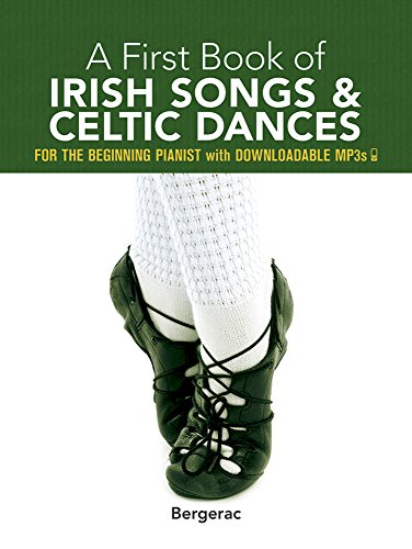 A First Book of Irish Songs and Celtic Dances: for the Beginning Pianist with Downloadable MP3s