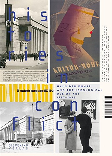 Price comparison product image Histories in Conflict: The Haus Der Kunst And The Ideological Uses Of Art,  1937-1955 (SIEVEKING)