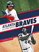 Atlanta Braves All-time Greats (Mlb All-time Greats)