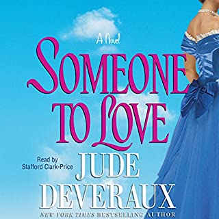 Someone to Love                   By:                                                                                                                                 Jude Deveraux                               Narrated by:                                                                                                                                 Stafford Clark-Price                      Length: 9 hrs and 3 mins     98 ratings     Overall 4.2