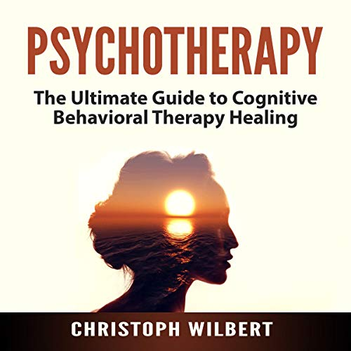 Psychotherapy: The Ultimate Guide to Cognitive Behavioral Therapy Healing                   Written by:                                                                                                                                 Christoph Wilbert                               Narrated by:                                                                                                                                 Jesse Gross                      Length: 12 mins     Not rated yet     Overall 0.0