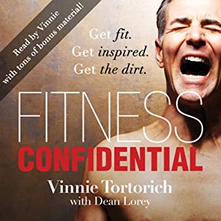 Fitness Confidential                   By:                                                                                                                                 Vinnie Tortorich                               Narrated by:                                                                                                                                 Vinnie Tortorich                      Length: 7 hrs and 16 mins     29 ratings     Overall 4.1
