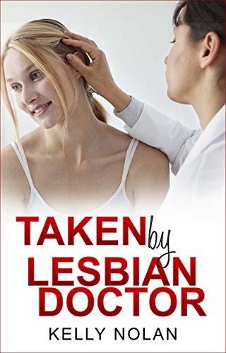 Lesbian Taken By Lesbian Doctor Lesbian Fiction Lesbian Romance