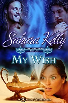 My Wish (Time Guardians Book 1) by [Sahara Kelly]