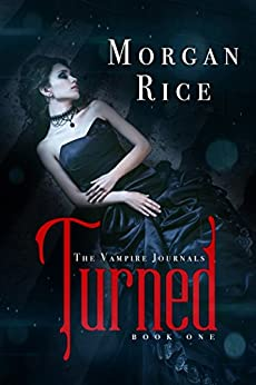 Turned (Book #1 in the Vampire Journals) by [Morgan Rice]