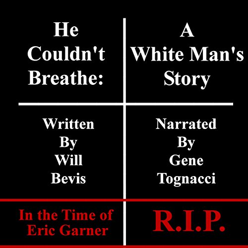 He Couldn't Breathe: A White Man's Story audiobook cover art