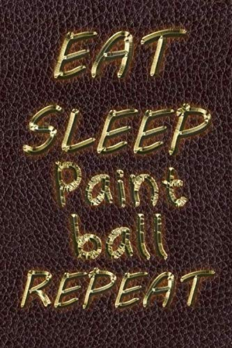 Eat Sleep Paintball Repeat: More than 70 sports, Notes, Goals, Contact Log & Password Log and gift notebook With the flag of America  And in blue and ... dreams and sports.all sports you need to love