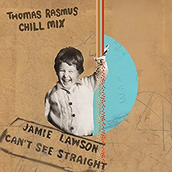 Can't See Straight (Thomas Rasmus Chill Mix)