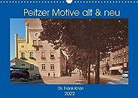 Peitzer Motive alt und neu (Wandkalender 2022 DIN A3 quer): Bildmontagen aus alten und neuen Stadtansichten, zwischen beiden liegen oft 100 Jahre (Monatskalender, 14 Seiten )