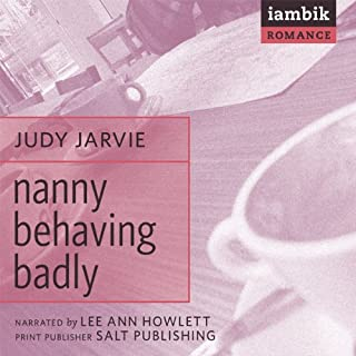 Nanny Behaving Badly                   By:                                                                                                                                 Judy Jarvie                               Narrated by:                                                                                                                                 Lee Ann Howlett                      Length: 6 hrs and 18 mins     10 ratings     Overall 3.0