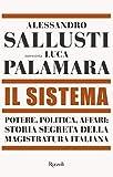 Il Sistema: Potere, politica affari: storia segreta della magistratura