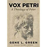 Vox Petri: A Theology of Peter (English Edition)