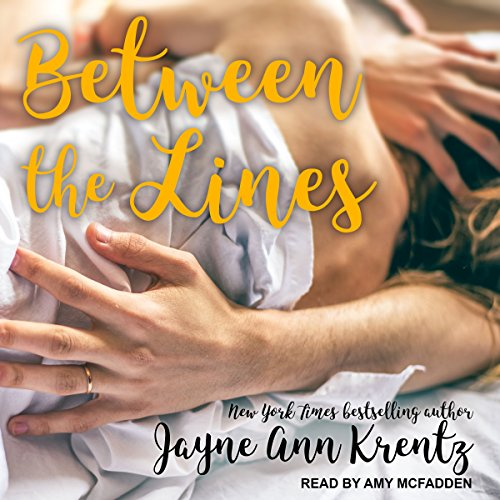 Between the Lines                   By:                                                                                                                                 Jayne Ann Krentz                               Narrated by:                                                                                                                                 Amy McFadden                      Length: 6 hrs and 20 mins     1 rating     Overall 3.0