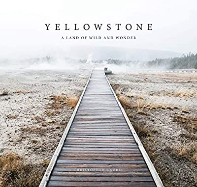 Yellowstone: A Land of Wild and Wonder by Riverbend Publishing