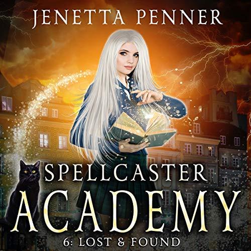 Lost & Found: Spellcaster Academy, Episode 6