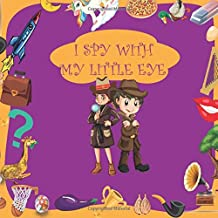 I Spy With My Little Eye: A-Z, A Fun Guessing Game for 2-5 Year Old, 54 Pages. Fun Activity Picture Book For Kids - For Toddlers,( Picture Puzzle Book for Kids ) (I Spy Books for Kids)
