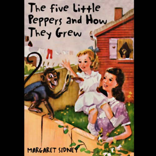 The Five Little Peppers and How They Grew audiobook cover art