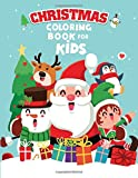 Christmas Coloring Book for Kids: A Children Christmas Coloring Book with Cheerful Santas, Silly Reindeer, Adorable Elves, Loving Animals, Happy Kids, and More!