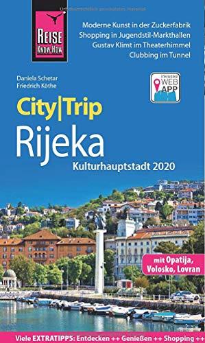 Reise Know-How CityTrip Rijeka (Kulturhauptstadt 2020) mit Opatija: Reiseführer mit Stadtplan und kostenloser Web-App