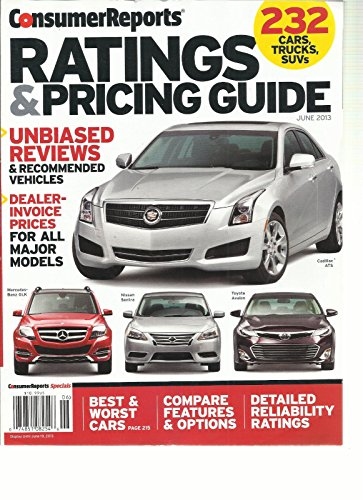 CONSUMER REPORTS, RATINGS & PRICING GUIDE, JUNE 2013 (232 CARS TRUCKS, SUVs)