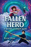 The Fallen Hero (The Dragon Warrior)