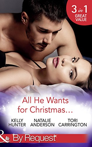 All He Wants For Christmas...: Flirting With Intent / Blame it on the Bikini / Restless (Mills & Boon By Request) (English Edition)