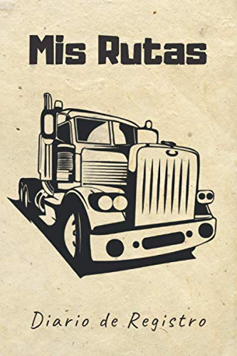MIS RUTAS: Lleva un seguimiento detallado de tu ruta con el camión: Fechas, gastos, horas al volante, kilometraje de cada etapa de tu viaje y más   Regalo practico para camioneros profesionales.