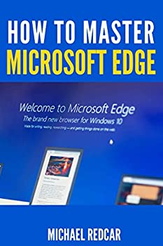 HOW TO MASTER MICROSOFT EDGE  ...and choose the best extensions