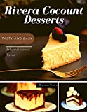 Rivera Coconut Desserts: tasty and easy delicious cocoa flavor (English Edition)
