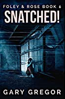 Snatched!: Premium Hardcover Edition