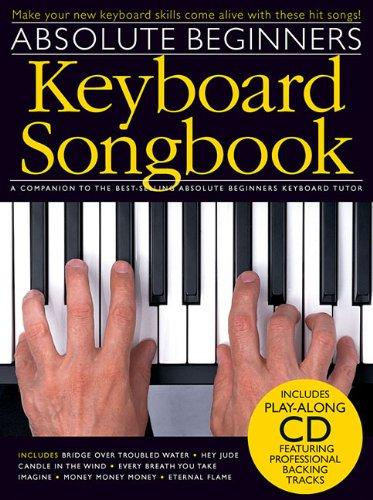 Absolute Beginners Keyboard Songbook [With CD (Audio)]