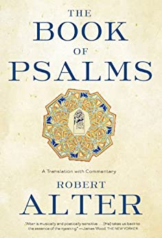The Book of Psalms: A Translation with Commentary by [Robert Alter]