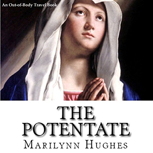 The Potentate: An Out-of-Body Travel Book audiobook cover art