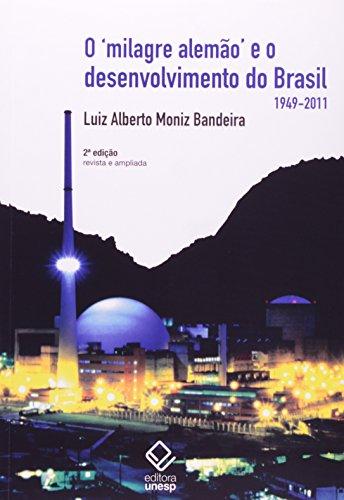 O 'milagre alemão' e o desenvolvimento do Brasil - 2ª edição: (1949-2011)