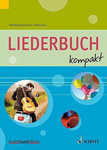 Liederbuch kompakt: für allgemein bildende Schulen. Gesang und Gitarre (Klavier). Liederbuch. (kunter-bund-edition)