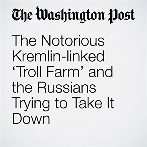 The Notorious Kremlin-linked 'Troll Farm' and the Russians Trying to Take It Down copertina