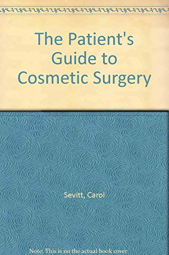 The Patient's Guide to Cosmetic Surgery